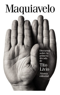 Discursos S/ Primera Década Tito Livio, Maquiavelo, Alianza
