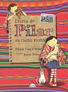 Diario De Pilar En Machu Pichu - Flavia Lins E Silva