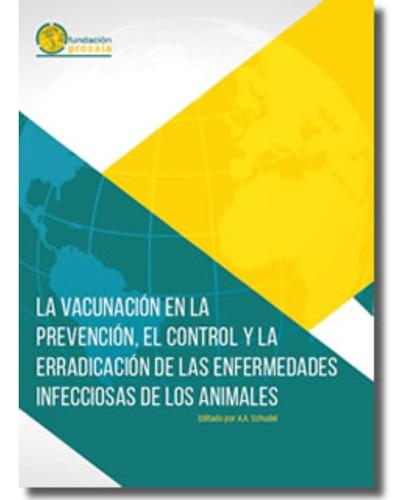 Vacunación En Prevención, Control Y Erradicación En Animales