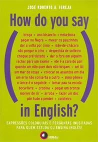 Livro How Do You Say In English? Expressão Coloquial Lacrado
