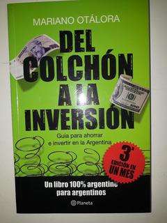 Del Colchón A La Inversión - Mariano Otálora