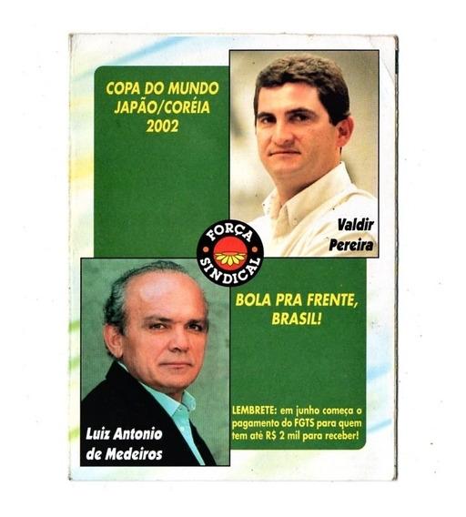 Propaganda Antiga Tabela Copa Mundo Japão 2002 - Politica