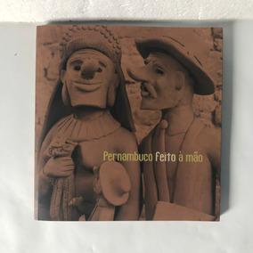 Livro - Pernambuco Feito À Mão - 169 Fotos Coloridas
