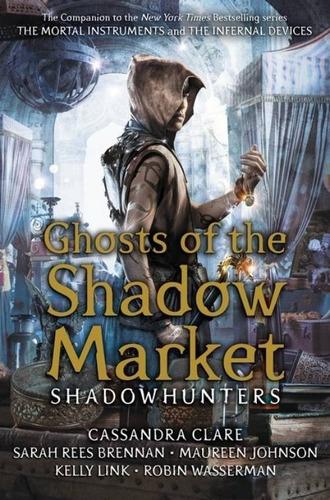 Imagen 1 de 2 de Libro Ghosts Of The Shadow Market - Cassandra Clare & Other