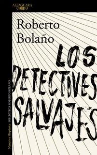 Los Detectives Salvajes De Roberto Bolaño