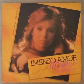 Lp Marina De Oliveira Imenso Amor Autografado Mk Publicitá