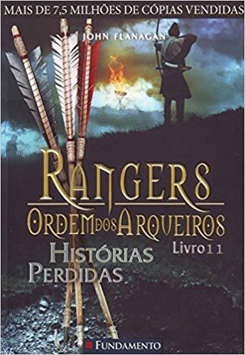 Rangers - Ordem Dos Arqueiros - Livro 11 John Flanagan