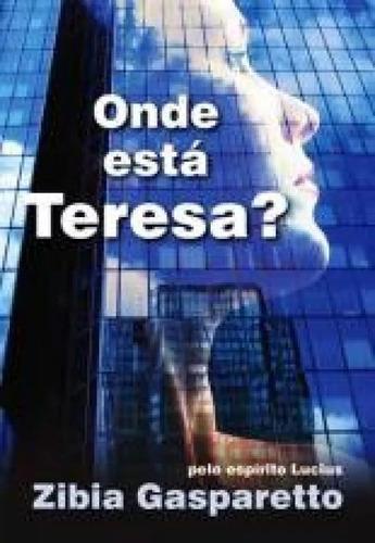 Livro - Onde Está Teresa ?   ( De Zibia Gasparetto )