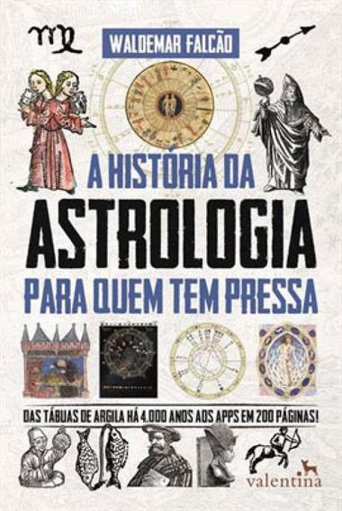 A Historia Da Astrologia Para Quem Tem Pressa