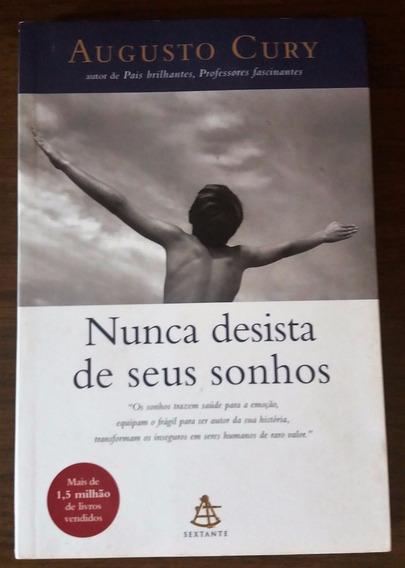 Livro Nunca Desista Dos Seus Sonhos Augusto Cury Sextante