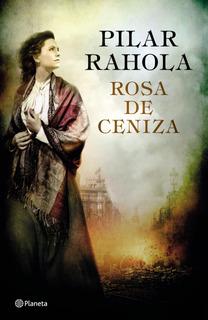 Rosa De Ceniza De Pilar Rahola - Planeta