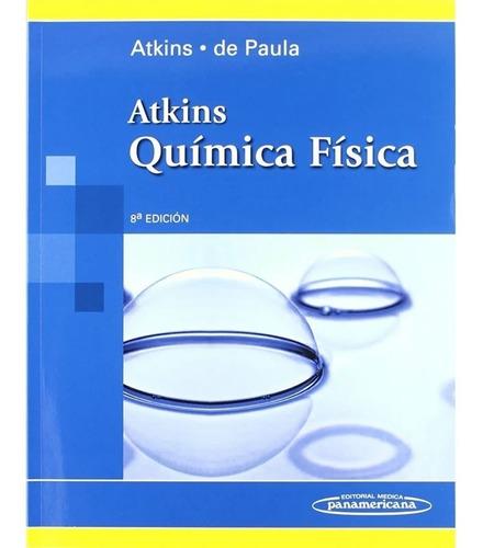 Imagen 1 de 5 de Atkins - De Paula - Química Física 8a Edición - E. Inmediata