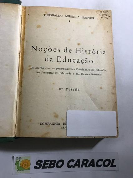 Livro Noções De História Da Educação Theobaldo Miranda Santo