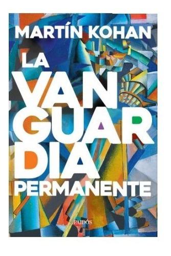 Libro La Vanguardia Permanente - Martín Kohan