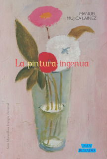La Pintura Ingenua - Manuel Mujica Lainez