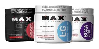 Pré Treino + Glutamina + Bcaa - Max Titanium - Frete Grátis
