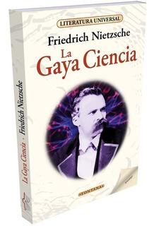 Libro.la Gaya Ciencia. Friedrich Nietzsche. Clásicos Fontana