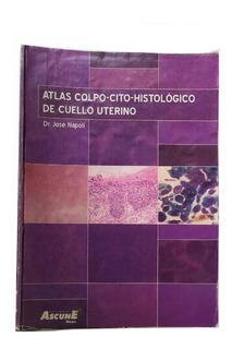 Atlas Colpo - Cito - Histológico De Cuello Uterino