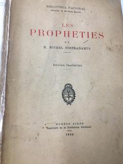 Les Propheties De Maistre Michel Nostradamus. Facimilar 1943