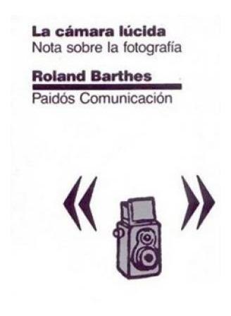 Cámara Lucida La Nota Sobre La Fotografía - Barthes Roland