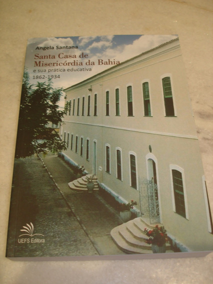 Santa Casa De Misericórdia Da Bahia - Angela Santana