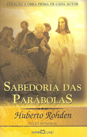 Sabedoria Das Parábolas - Huberto Rohden - [ Livro ]