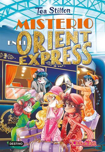 Imagen 1 de 3 de Tea Stitlon 13. Misterio En El Orient Express De Tea Stilton