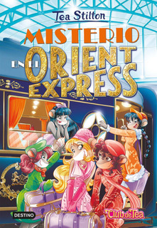 Tea Stitlon 13. Misterio En El Orient Express De Tea Stilton