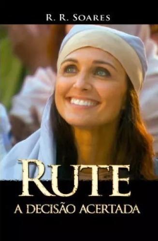 Livro Evangelico Rute A Decisão Acertada R.r.soares Gospel