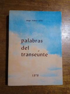Palabras Del Transeúnte / Jorge Franco Vélez