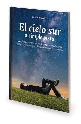 Libro El Cielo Sur A Simple Vista - Astronomía, Mapas