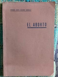 El Aborto - Fernando Garcia Huidobro Dominguez Año 1925