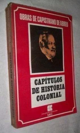 * Livro Capistrano De Abreu - Capitulos De História Colonial