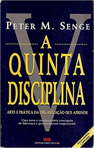 A Quinta Disciplina- Arte E Pratica Da Da Org. Que Aprende