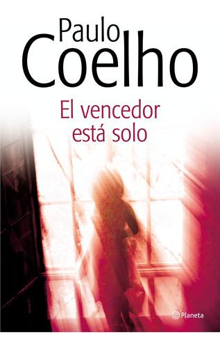 Imagen 1 de 3 de El Vencedor Está Solo De Paulo Coelho - Planeta