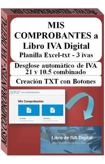 Mis Comprobantes A Libro Iva Digital Excel Automático A Txt