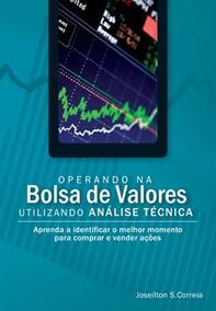Operando Na Bolsa De Valores Utilizando Analise Tecnica