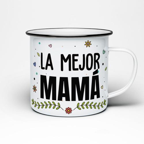 Imagen 1 de 2 de Taza Peltre  La Mejor Mamá Regalo Dia De Las Madres
