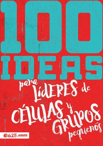 Imagen 1 de 2 de 100 Ideas Para Lideres De Grupos Pequeños  E625