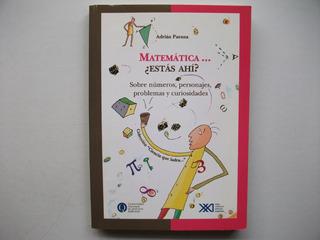 Matemática ... ¿ Estás Ahí ? - Adrián Paenza