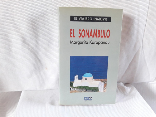 Imagen 1 de 5 de El Sonambulo Margarita Karapanou Grupo Libro