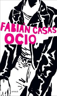 Ocio De Fabián Casas - Emecé