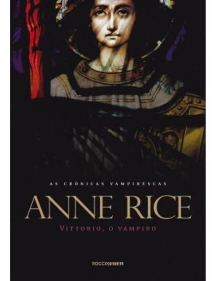 As Crônicas Anne Rice, Vittorio - Livro Em Ótimas Condições