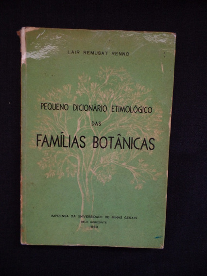 Rennó - Pequeno Dicionário Etimológico Das Famílias Botânica