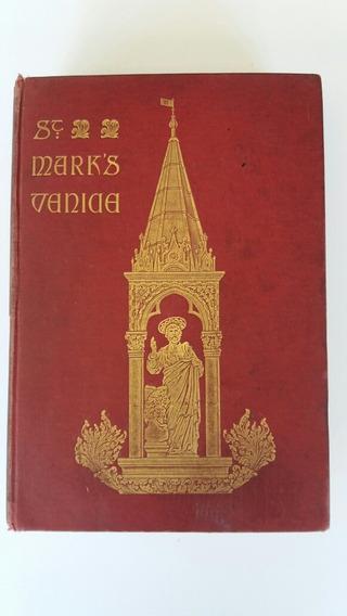Livro Antigo A Igreja De S. Marcos, Veneza - Inglês - 1898