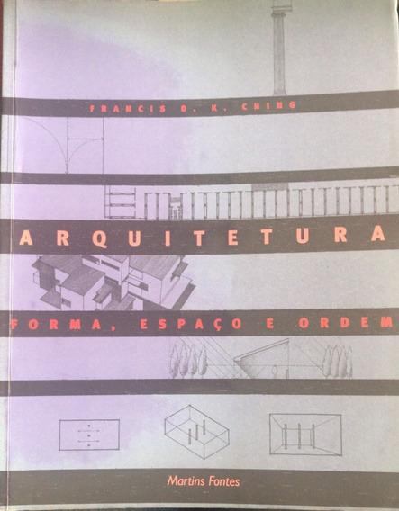 Arquitetura Forma Espaço E Ordem
