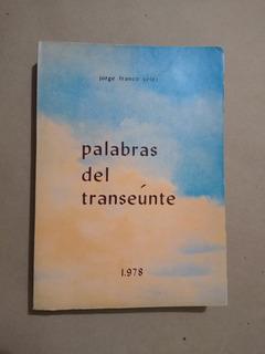 Jorge Franco Vélez / Palabras Del Transeúnte ( Firmado )