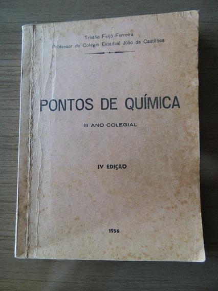 Livro Pontos De Química Ill Ano Tristão Feijó Ferreira 1956