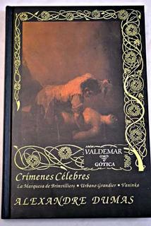 Crímenes Célebres, Alexandre Dumas, Ed. Valdemar