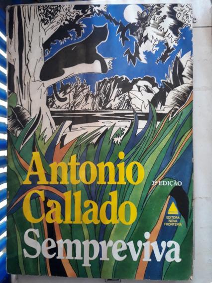 Antonio Callado Sempreviva 3ª Ediçao Ed Nova Fronteira